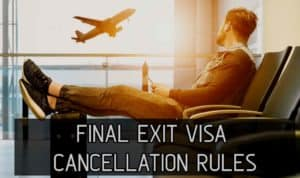 Final Exit Visa Issuance And Cancellation Rules in Saudi2
