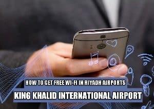 How to get free Wi-Fi at King Khalid International Airport Riyadh