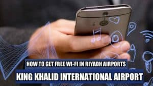 How to get free wifi riyadh airport king khalid international airport 3