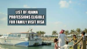 List of Iqama professions eligible for family visit visa in Saudi arabia