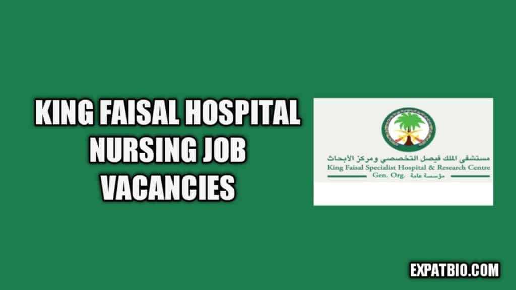 king faisal hospital nursing jobs vacancies now