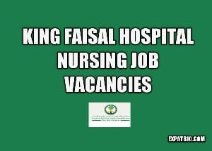 king faisal hospital nursing jobs vacancies now