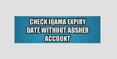iqama Expiry Date check without absher
