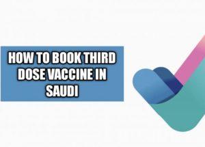 How To Book Third Dose(Booster)Covid Vaccine In Saudi Arabia(2021)